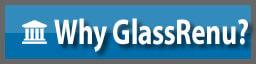 Why GlassRenu?